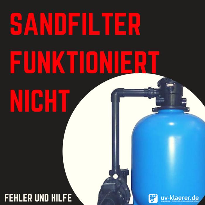 Sandfilter funktioniert nicht Fehler und Hilfe